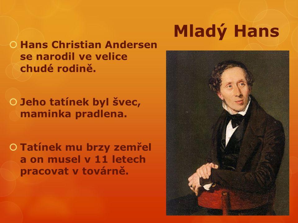 Mladý Hans  Hans Christian Andersen se narodil ve velice chudé rodině.