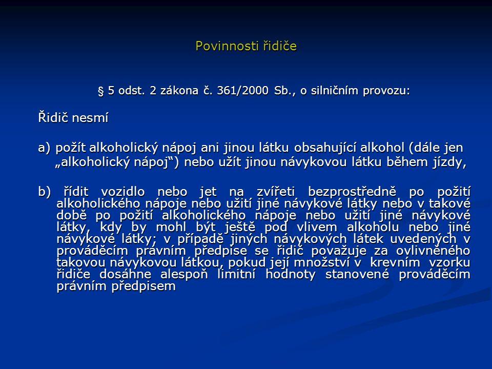 Povinnosti řidiče § 5 odst. 2 zákona č.