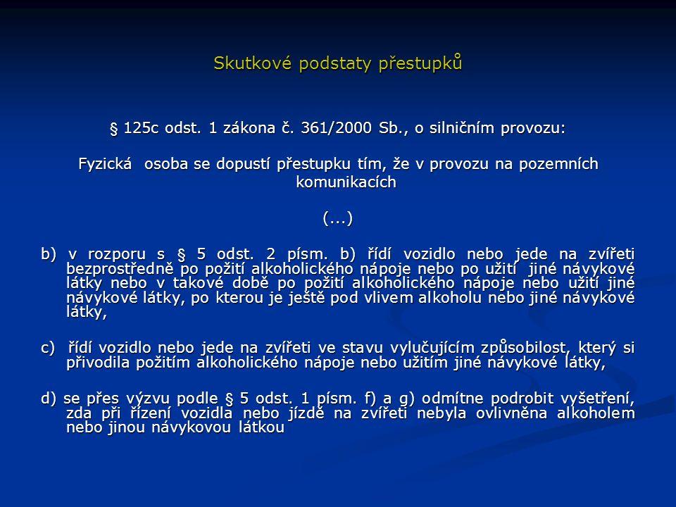 Skutkové podstaty přestupků § 125c odst. 1 zákona č.