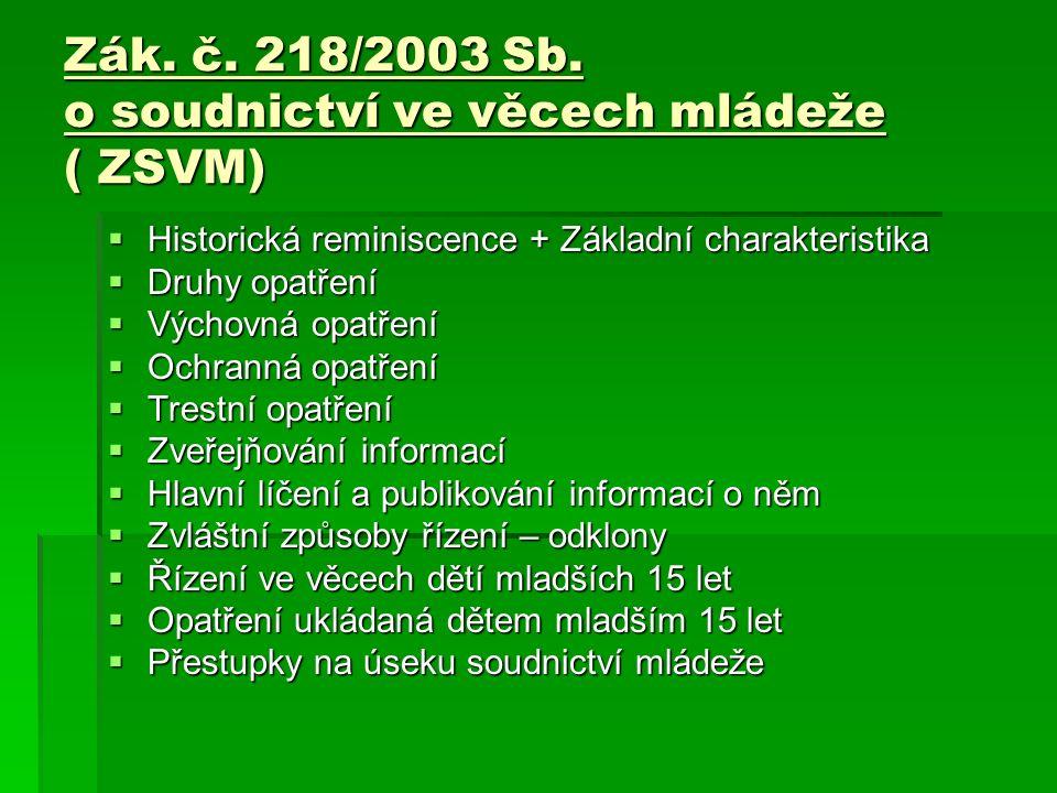 ÚČINNOST ZÁKONA  Zákon č. 218/2003 Sb. nabyl účinnosti dne 1. ledna 2004
