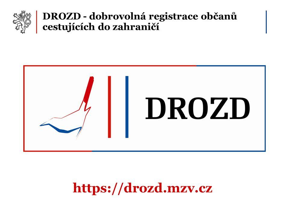 DROZD - dobrovolná registrace občanů cestujících do zahraničí https://drozd.mzv.cz