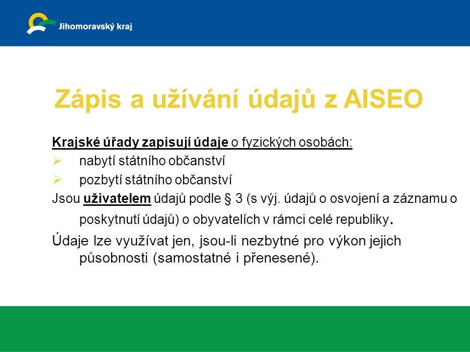 Krajské úřady zapisují údaje o fyzických osobách:  nabytí státního občanství  pozbytí státního občanství Jsou uživatelem údajů podle § 3 (s výj.