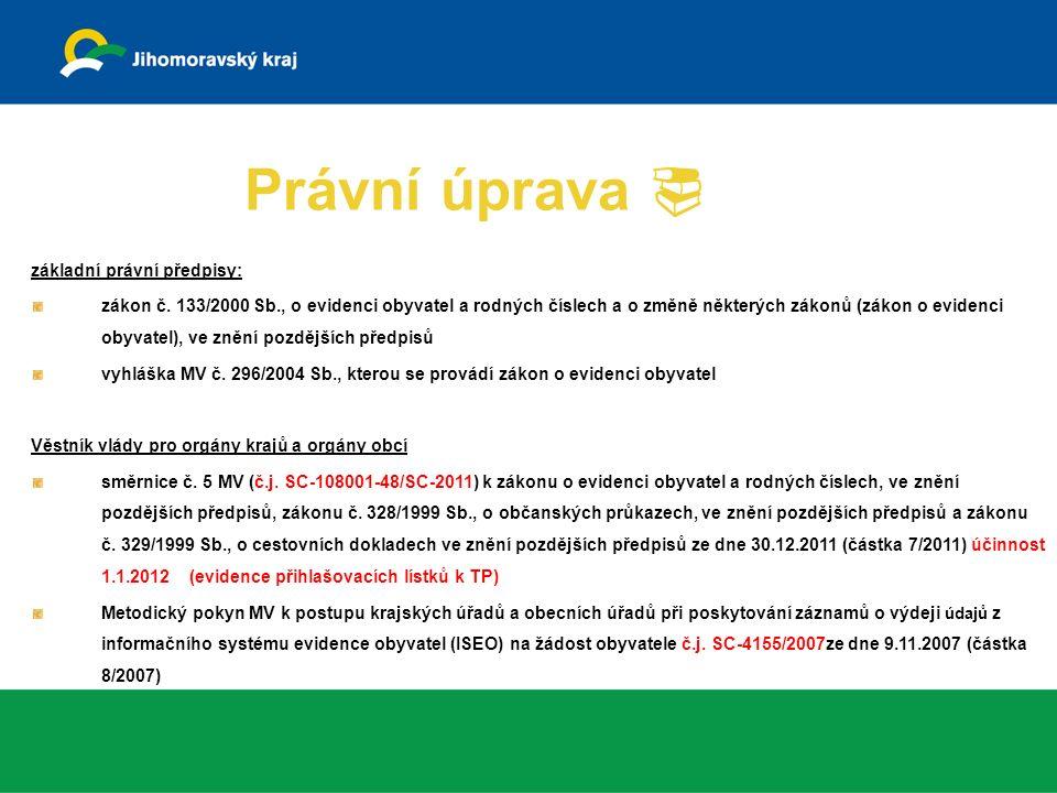 související právní předpisy: zákon č.500/2004 Sb., správní řád zákon č.