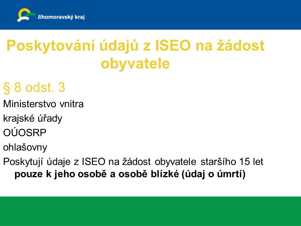 Poskytování údajů z ISEO na žádost obyvatele § 8 odst.