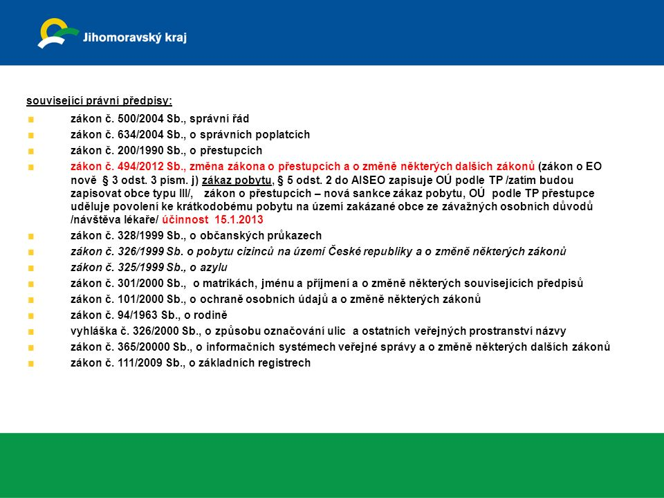 související právní předpisy: zákon č. 500/2004 Sb., správní řád zákon č.