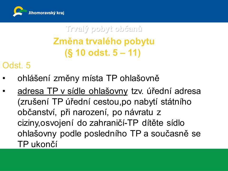 Odst. 5 ohlášení změny místa TP ohlašovně adresa TP v sídle ohlašovny tzv.