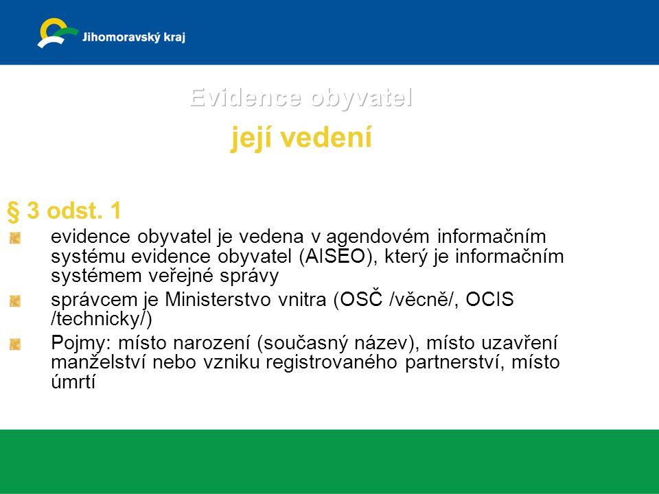 Opravy nesprávností v AISEO § 7 Zapisovatelé - povinnost zapsat údaje nejpozději do 3 pracovních dnů - odpovídají za správnost zapsaných údajů