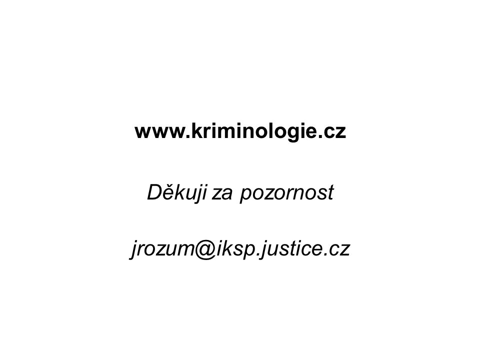 www.kriminologie.cz Děkuji za pozornost jrozum@iksp.justice.cz