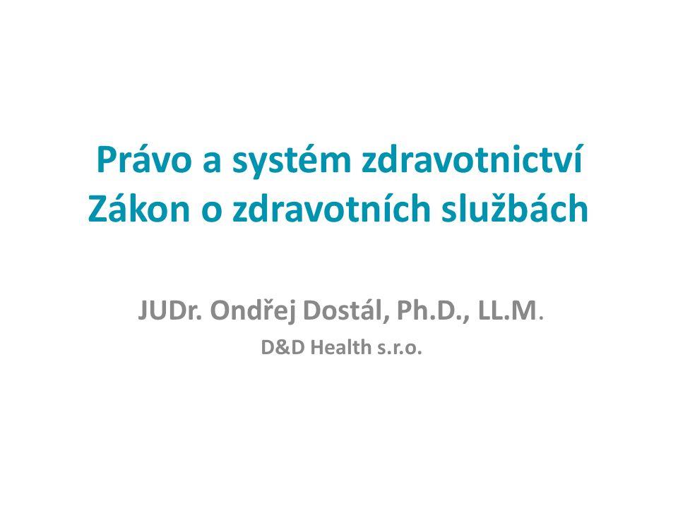 Právo a systém zdravotnictví Zákon o zdravotních službách JUDr.