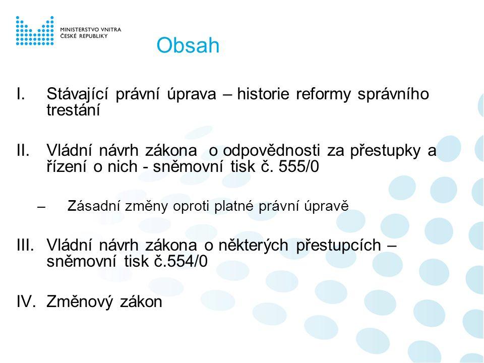 Zastaralá stávající úprava Komise pro reformu správního řízení a správního trestání - 90.
