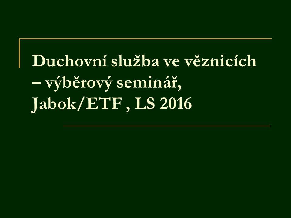Duchovní služba ve věznicích – výběrový seminář, Jabok/ETF, LS 2016