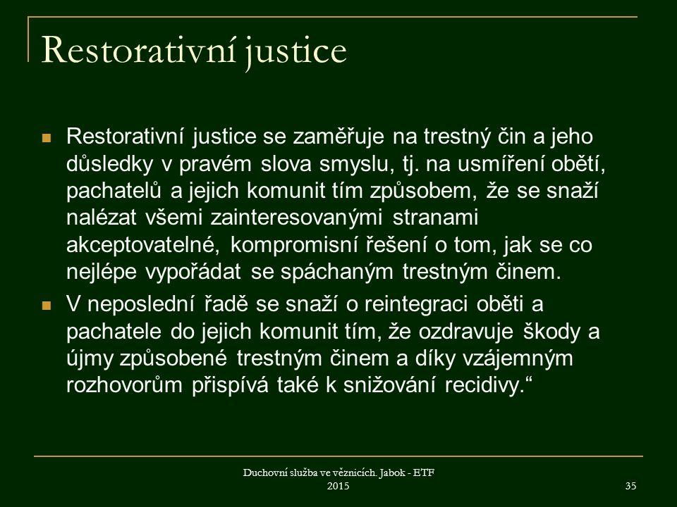 Restorativní justice Restorativní justice se zaměřuje na trestný čin a jeho důsledky v pravém slova smyslu, tj.