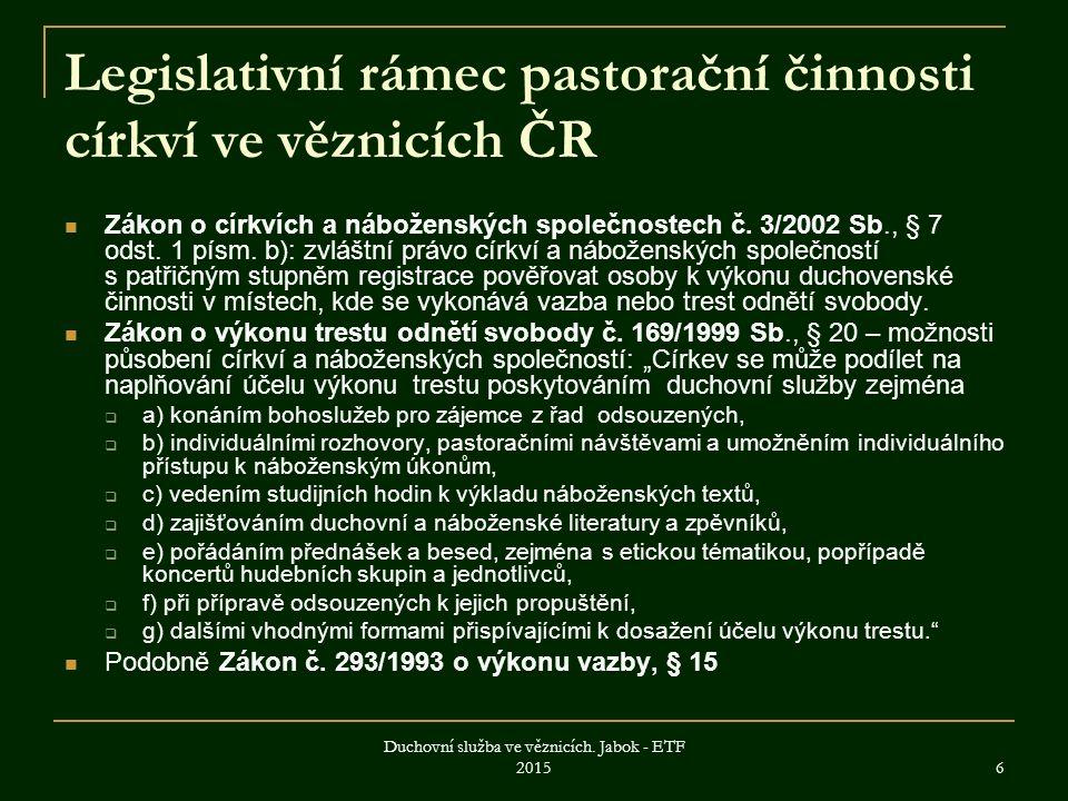 6 Legislativní rámec pastorační činnosti církví ve věznicích ČR Zákon o církvích a náboženských společnostech č.