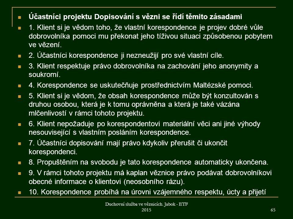 Účastníci projektu Dopisování s vězni se řídí těmito zásadami 1.