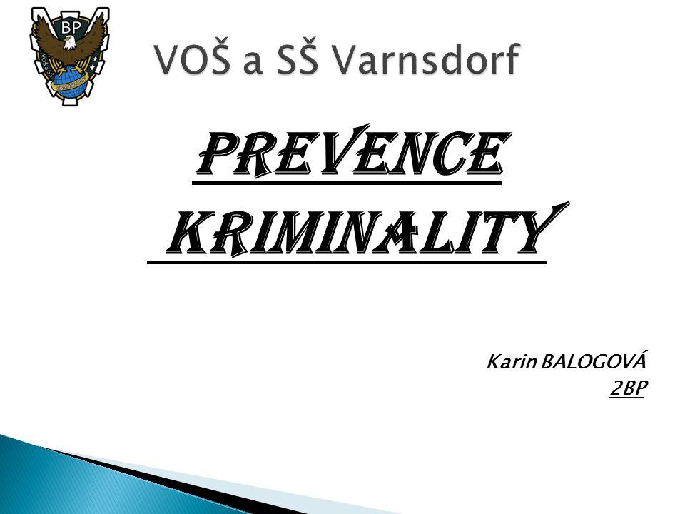  Prevence kriminality  Prevence kriminality je souhrn opatření k předcházení společensky nežádoucím jevům a jejich následkům, také případným rizikům opakování trestné činnosti.