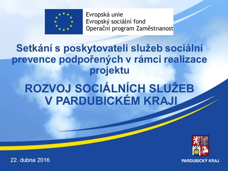 Setkání s poskytovateli služeb sociální prevence podpořených v rámci realizace projektu ROZVOJ SOCIÁLNÍCH SLUŽEB V PARDUBICKÉM KRAJI 22.