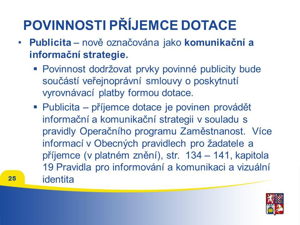 POVINNOSTI PŘÍJEMCE DOTACE Publicita – nově označována jako komunikační a informační strategie.