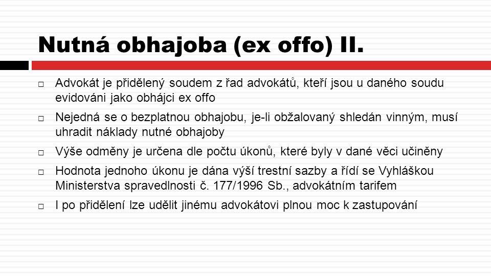 Nutná obhajoba (ex offo) II.