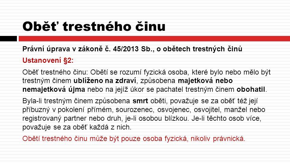 Oběť trestného činu Právní úprava v zákoně č.