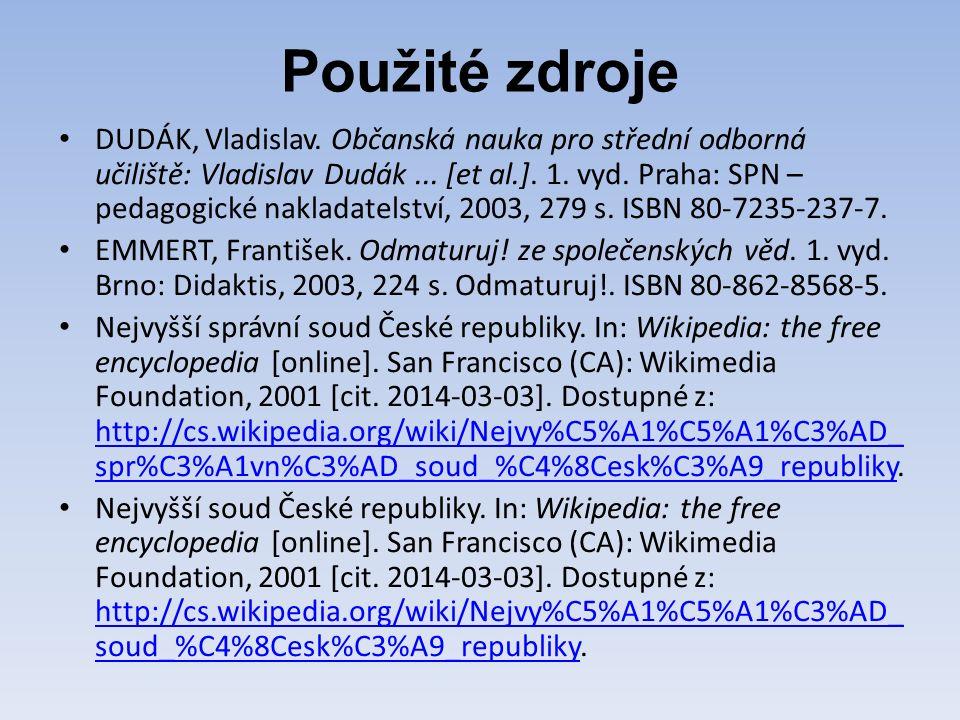 Použité zdroje DUDÁK, Vladislav. Občanská nauka pro střední odborná učiliště: Vladislav Dudák...