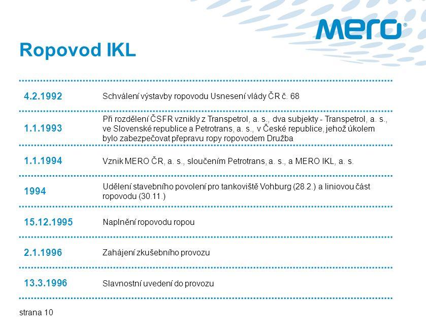 strana 10 Ropovod IKL 4.2.1992 Schválení výstavby ropovodu Usnesení vlády ČR č.