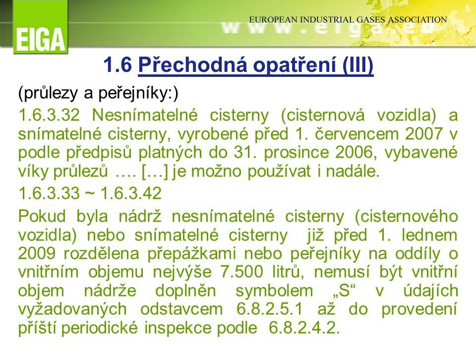 1.6 Přechodná opatření (III) (průlezy a peřejníky:) 1.6.3.32 Nesnímatelné cisterny (cisternová vozidla) a snímatelné cisterny, vyrobené před 1.