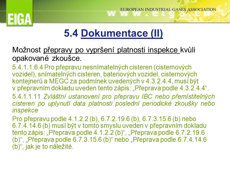 5.4 Dokumentace (II) Možnost přepravy po vypršení platnosti inspekce kvůli opakované zkoušce.