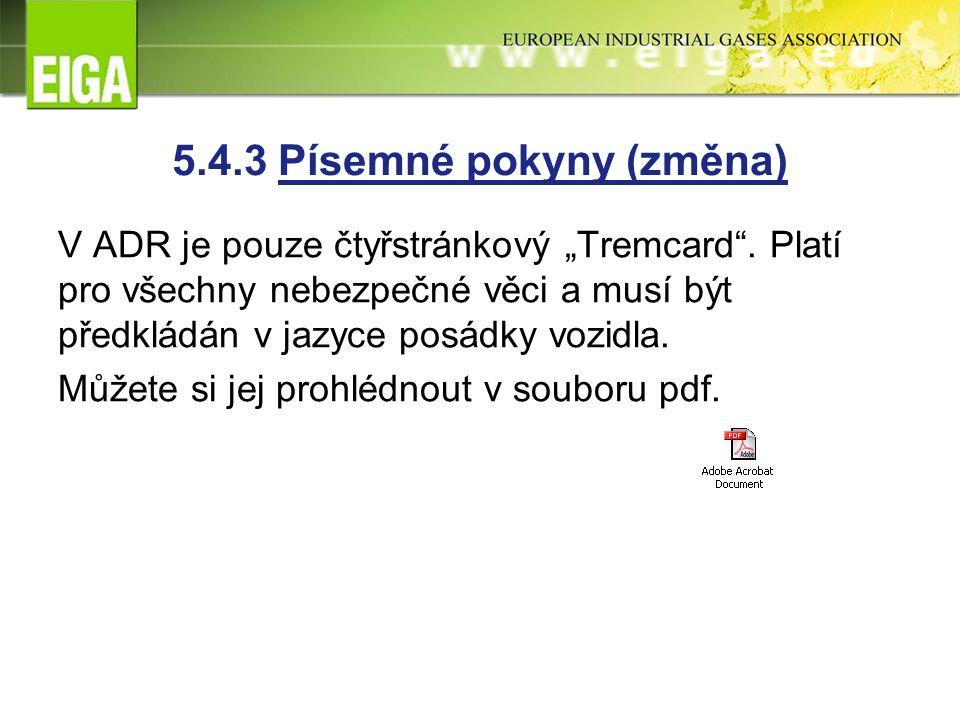 """5.4.3 Písemné pokyny (změna) V ADR je pouze čtyřstránkový """"Tremcard ."""