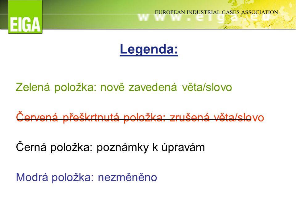 Legenda: Zelená položka: nově zavedená věta/slovo Červená přeškrtnutá položka: zrušená věta/slovo Černá položka: poznámky k úpravám Modrá položka: nezměněno