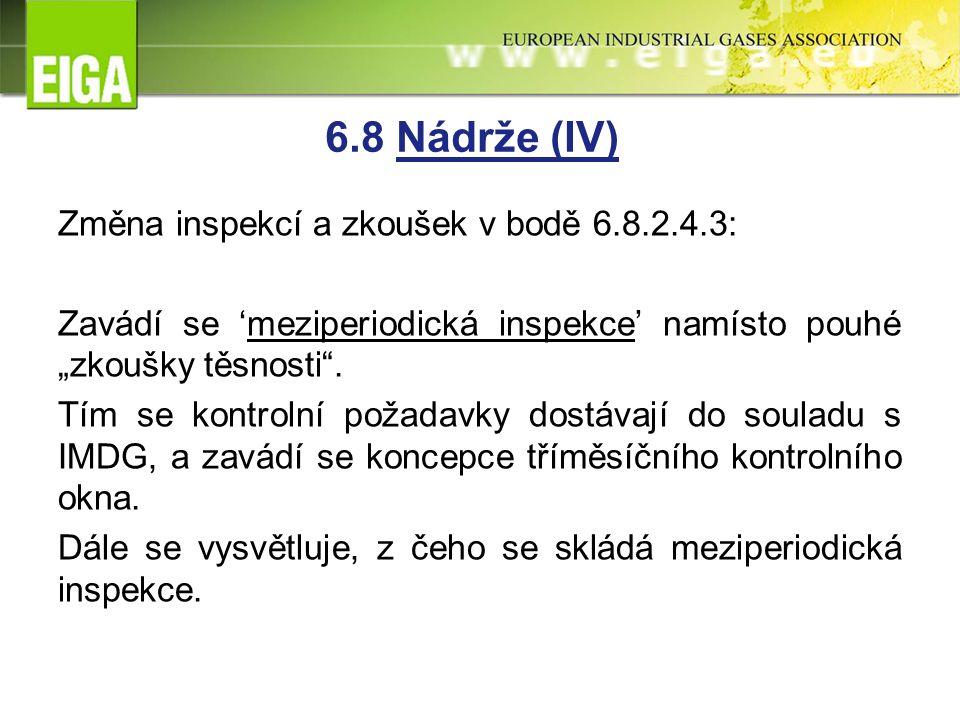 """Změna inspekcí a zkoušek v bodě 6.8.2.4.3: Zavádí se 'meziperiodická inspekce' namísto pouhé """"zkoušky těsnosti ."""
