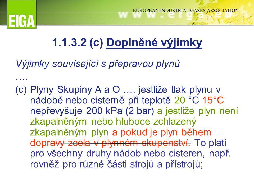 1.1.3.2 (c) Doplněné výjimky Výjimky související s přepravou plynů ….