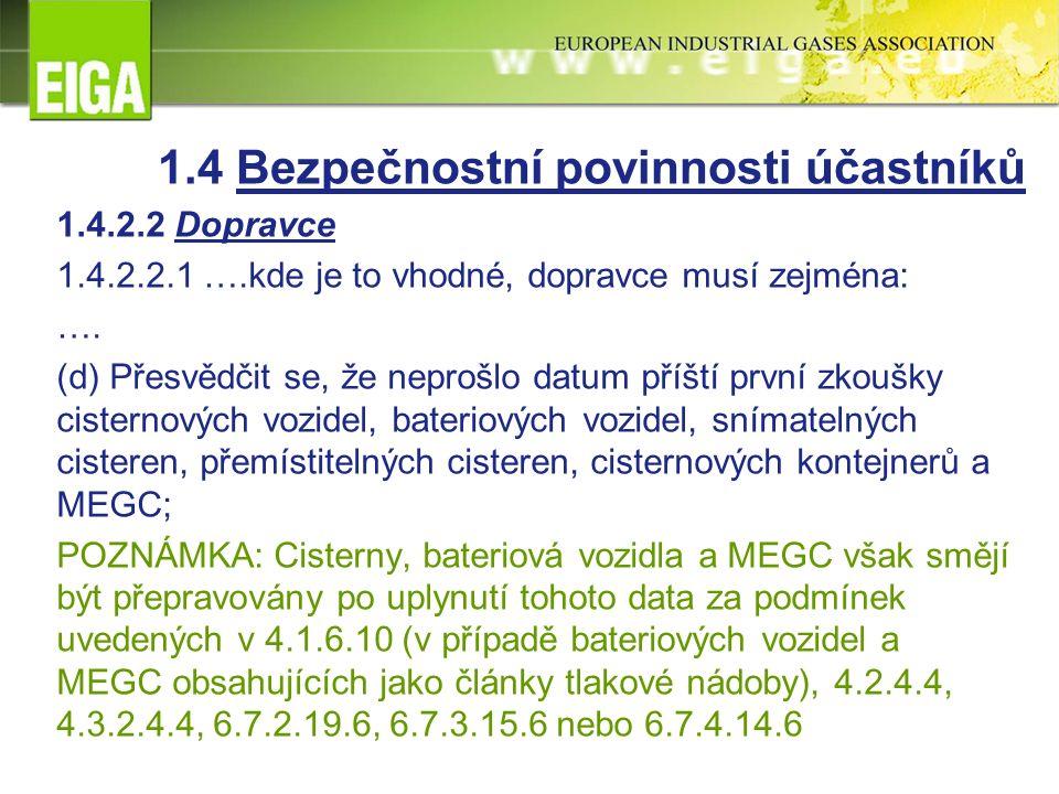 1.4 Bezpečnostní povinnosti účastníků 1.4.2.2 Dopravce 1.4.2.2.1 ….kde je to vhodné, dopravce musí zejména: ….