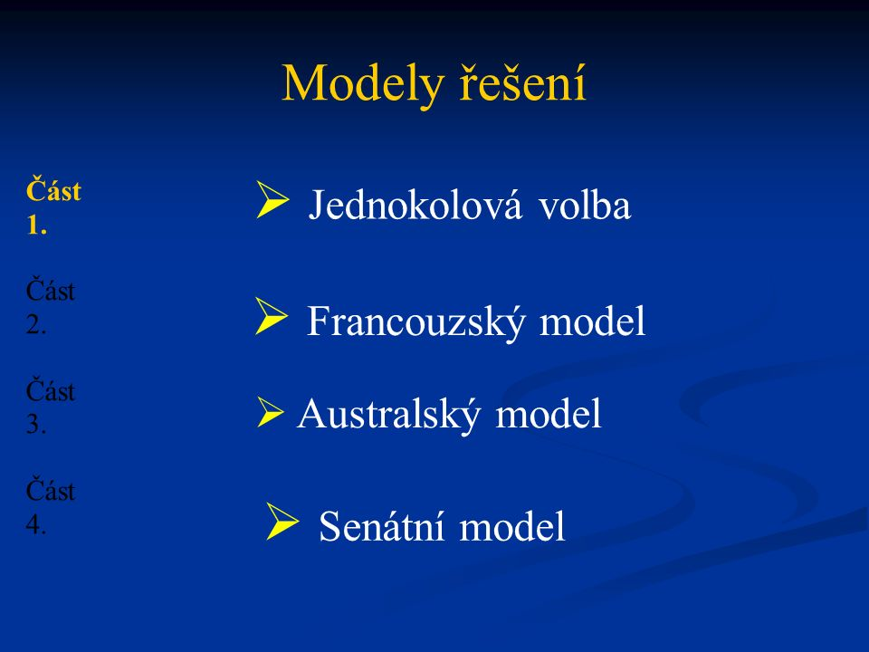Modely řešení Část 1. Část 2. Část 3. Část 4.