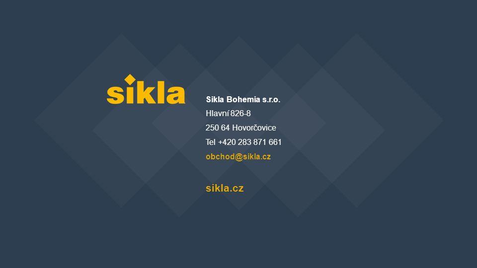 Sikla Bohemia s.r.o. Hlavní 826-8 250 64 Hovorčovice Tel +420 283 871 661 obchod@sikla.cz sikla.cz