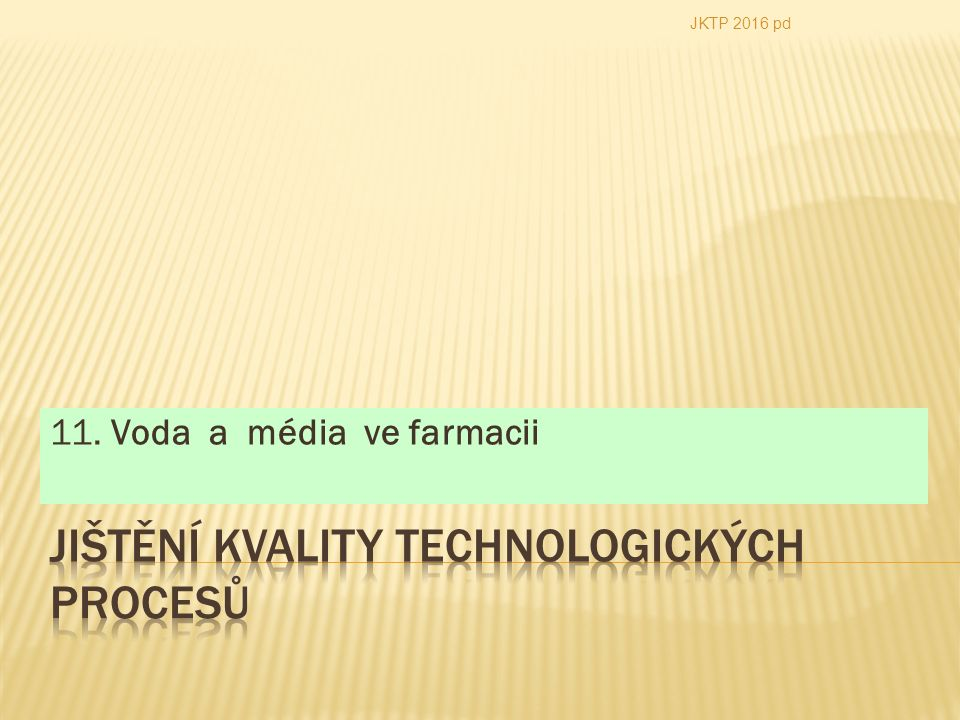 11. Voda a média ve farmacii JKTP 2016 pd