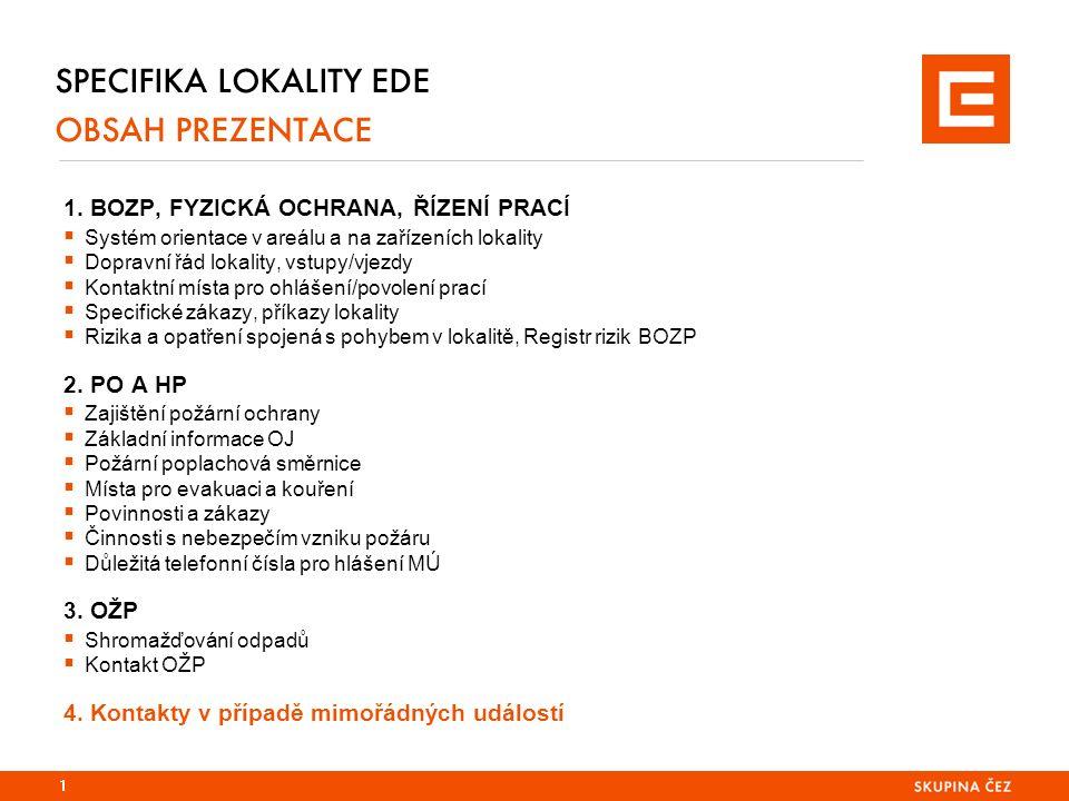 SPECIFIKA LOKALITY EDE 1. ORIENTACE V AREÁLU 2