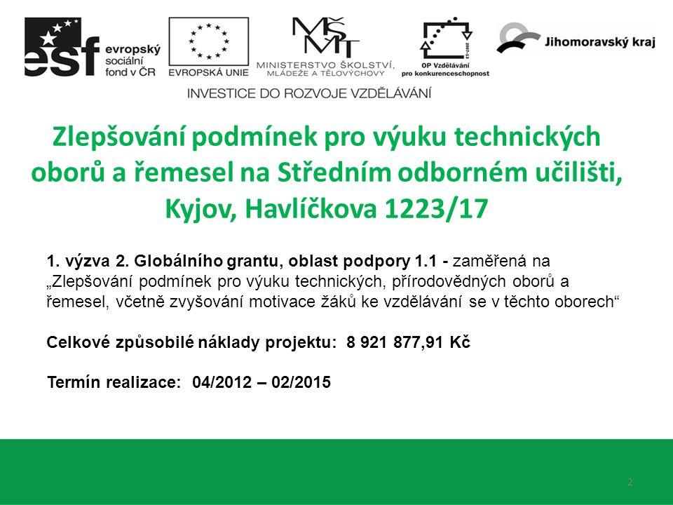 2 Zlepšování podmínek pro výuku technických oborů a řemesel na Středním odborném učilišti, Kyjov, Havlíčkova 1223/17 1.