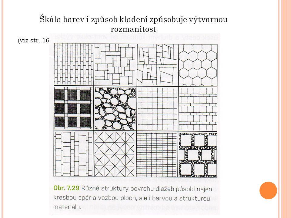 Škála barev i způsob kladení způsobuje výtvarnou rozmanitost (viz str. 162, obr. 7.30, 7.31, 7.32)