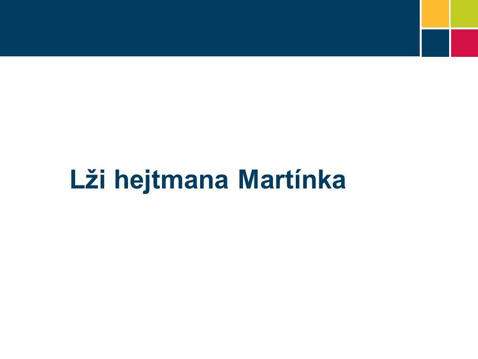 Lži hejtmana Martínka