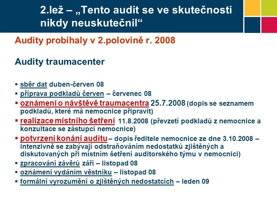 """2.lež – """"Tento audit se ve skutečnosti nikdy neuskutečnil Audity probíhaly v 2.polovině r."""