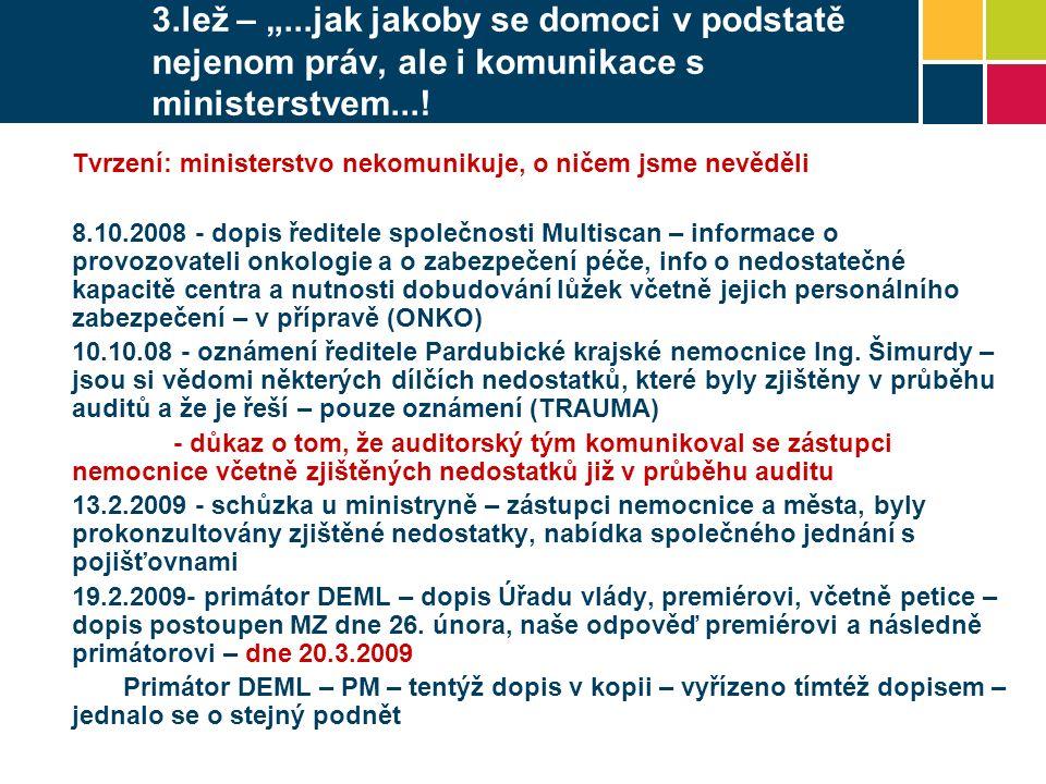 """3.lež – """"...jak jakoby se domoci v podstatě nejenom práv, ale i komunikace s ministerstvem...."""