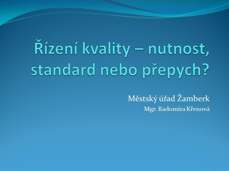 Řízení kvality – nutnost, standard nebo přepych.Proč řídit kvalitu a certifikovat.