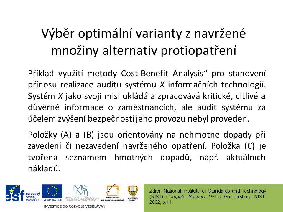 Výběr optimální varianty z navržené množiny alternativ protiopatření Příklad využití metody Cost-Benefit Analysis pro stanovení přínosu realizace auditu systému X informačních technologií.