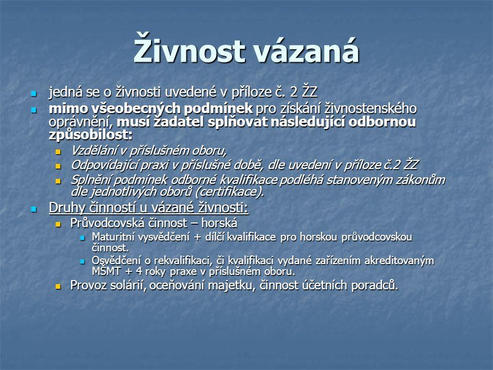 Živnost vázaná jedná se o živnosti uvedené v příloze č.