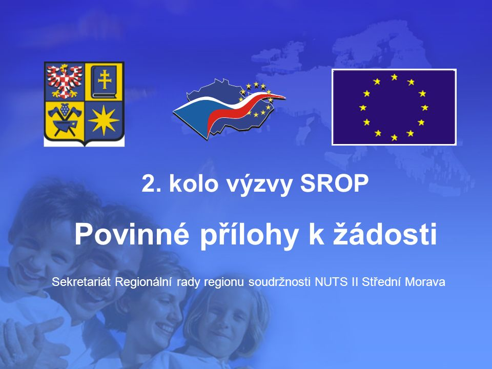 Sekretariát Regionální rady regionu soudržnosti NUTS II Střední Morava 2. kolo výzvy SROP Povinné přílohy k žádosti