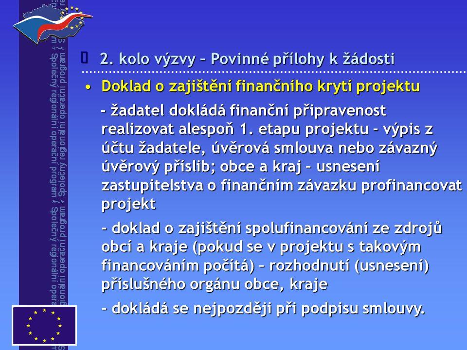 2. kolo výzvy – Povinné přílohy k žádosti  Doklad o zajištění finančního krytí projektuDoklad o zajištění finančního krytí projektu - žadatel dokládá