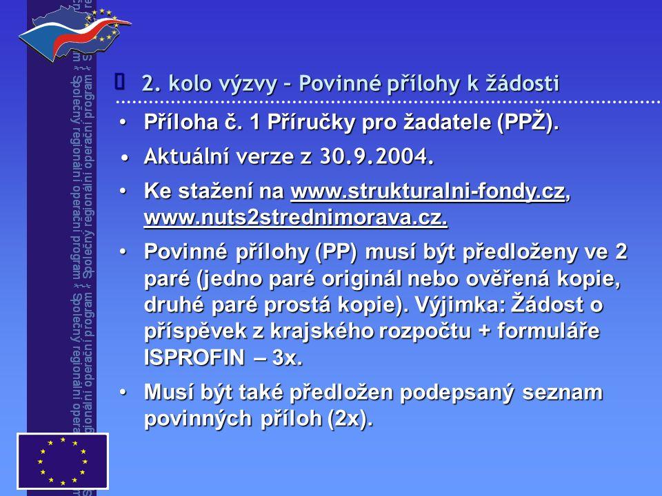 2. kolo výzvy – Povinné přílohy k žádosti  Příloha č. 1 Příručky pro žadatele (PPŽ).Příloha č. 1 Příručky pro žadatele (PPŽ). Aktuální verze z 30.9.2