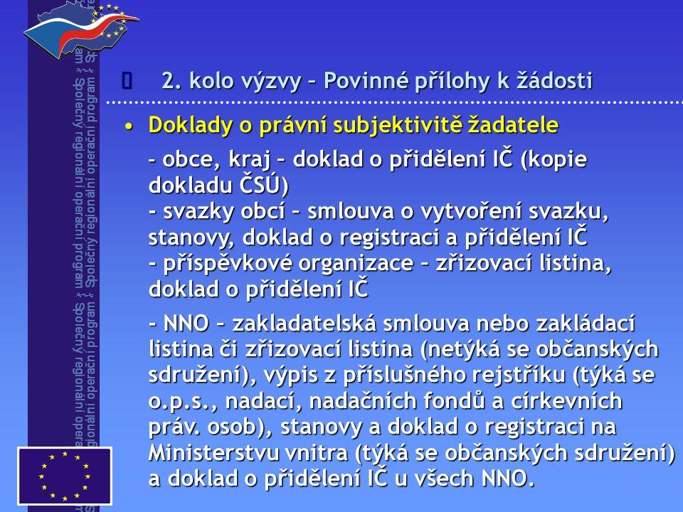2. kolo výzvy – Povinné přílohy k žádosti  Doklady o právní subjektivitě žadateleDoklady o právní subjektivitě žadatele - obce, kraj – doklad o přidě