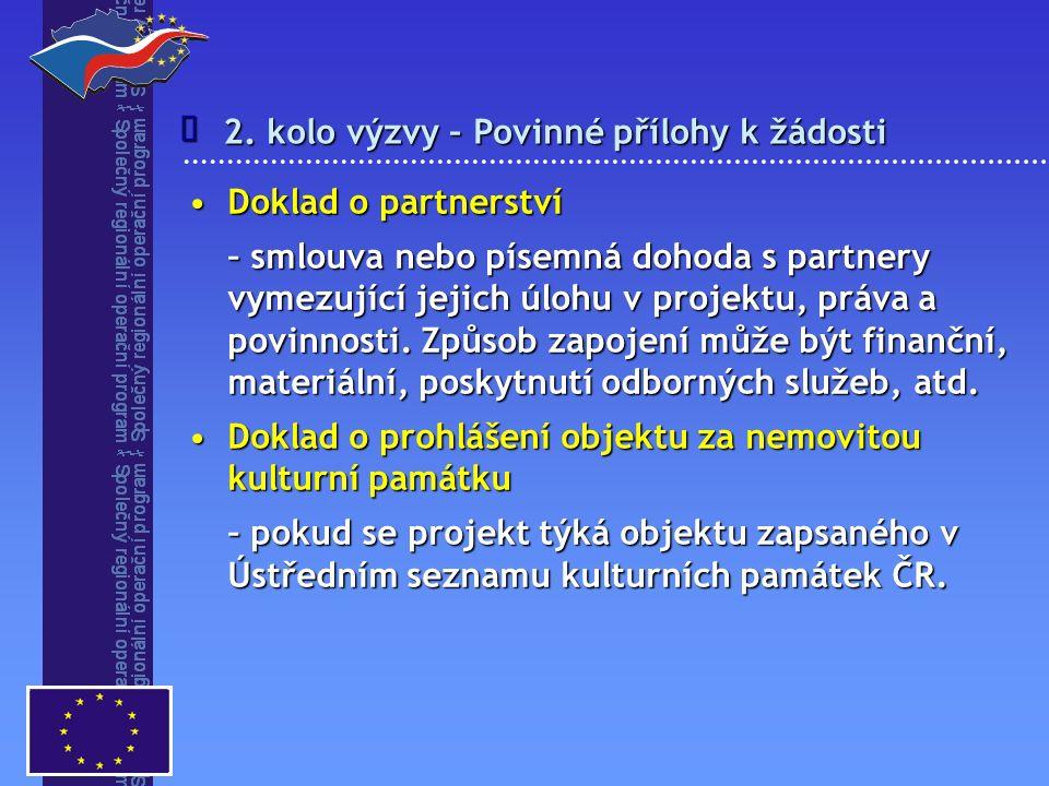 2. kolo výzvy – Povinné přílohy k žádosti  Doklad o partnerstvíDoklad o partnerství – smlouva nebo písemná dohoda s partnery vymezující jejich úlohu