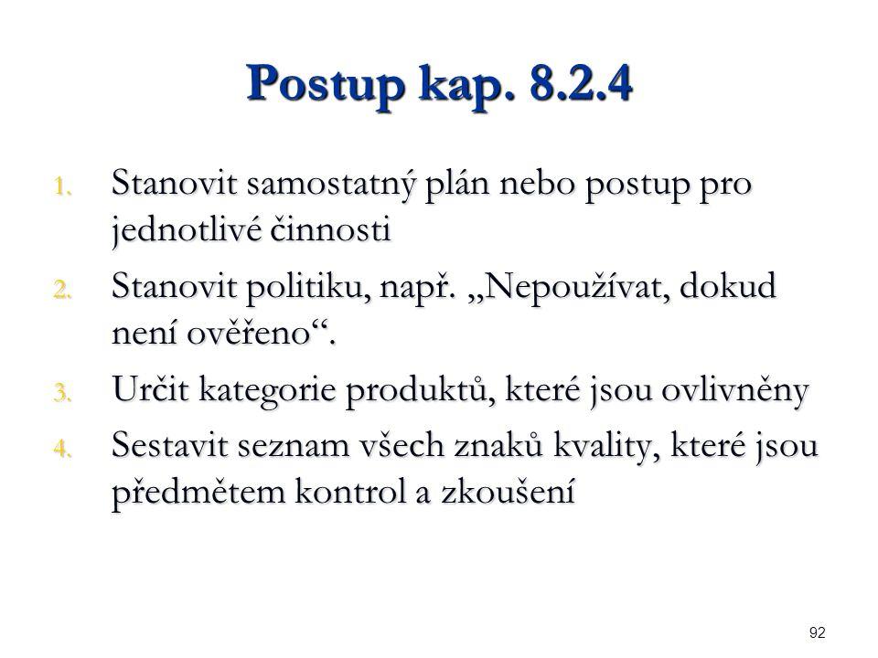 92 Postup kap. 8.2.4 1. Stanovit samostatný plán nebo postup pro jednotlivé činnosti 2.